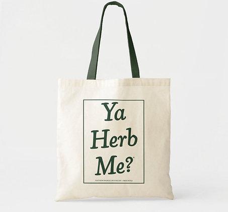 Ya Herb Me?® Cotton Tote Bag - New!