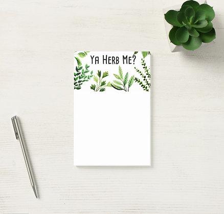 Ya Herb Me?™ Post-It® Notes