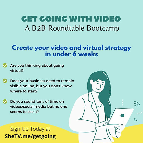 Get Going With Video: A B2B Roundtable Bootcamp