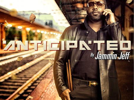 "JAMMIN' JEFF RELEASES ""ANTICIPATED"""