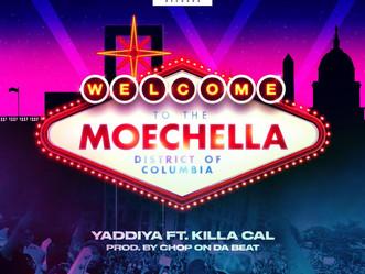 "YADDIYA drops ""Welcome to the Moechella"" feat. Killa Cal (Prod. by Chop On Da Beat)"