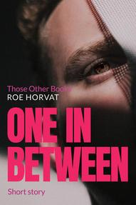 One in Between