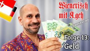 Wienerisch mit A.geh Wirklich? - Folge 13: Geld