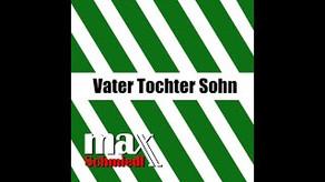 Max Schmiedl – Vater Tochter Sohn (Video)