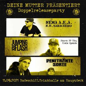 11.09.21 Deine Mutter Music - Doppelreleaseparty (Live: Jumping Jack Flash, Nema, Penetrante Sorte)