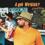 A.geh Wirklich - G´sund bleim (Album)