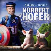 Kid Pex & Topoke - Norbert Hofer (Single)
