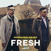 Deniro + Kid Pex – Fresh (Single)