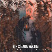 Azap HG ft. Metot – Bir Sigara Yaktım (Single)