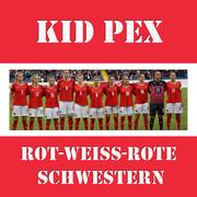 Kid Pex - Rot weiss rote Schwestern (Single)