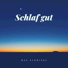 Max Schmiedl - Schlaf gut