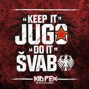 Kid Pex – Keep it jugo, do it svabo (Single)