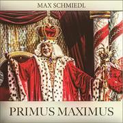 Max Schmiedl -  Primus Maximus (Single)