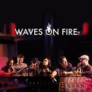 Waves on fire - Got it in my soul (EP)