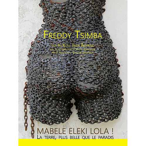 Kate Art - Freddy Tsimba Mabele eleki lola ! La terre, plus belle que le paradis
