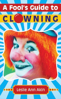 A Fool's Guide to Clowning