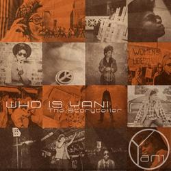 YaNi - Who Is YaNi: The Storyteller