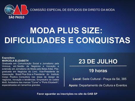 Moda Plus Size, desafios e conquista é tema de Encontro na Comissão Especial de Direito de Moda Fash