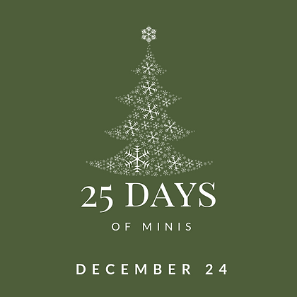Dec 24 - 25 Days of Minis