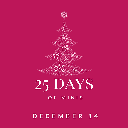 Dec 14 - 25 Days of Minis