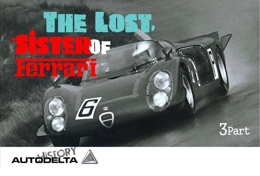 "Autodelta - The ""Lost"" sister of Ferrari - Part 3"