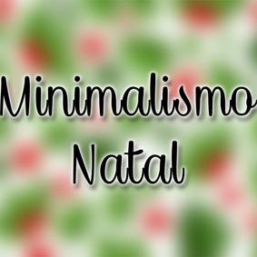 Minimalismo: Natal