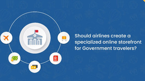 Should airlines create a specialized online storefront for Government travelers?