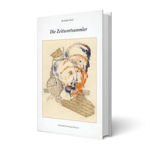 Die Zeitwortsammler - Berthild Zierl