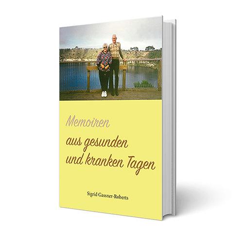 Memoiren aus gesunden und kranken Tagen - Siegried Gassner-Roberts