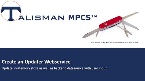 Demonstration on how to create an Updater Webservice with Talisman MPCS™.