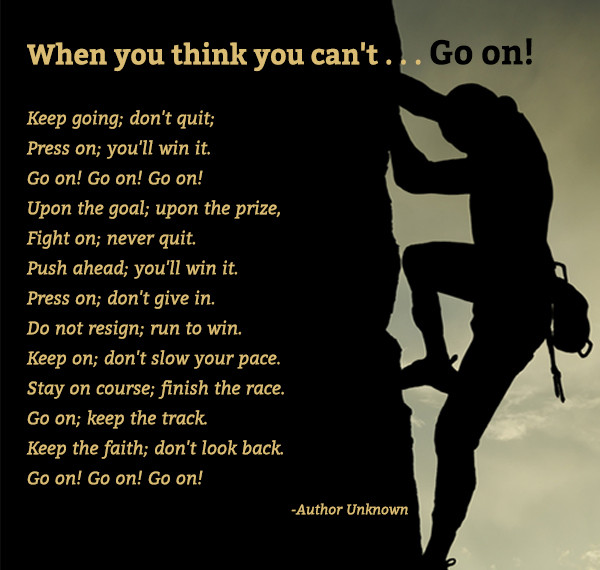 When you think you can't...Go on!