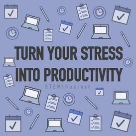 7 Steps to Turn Your Stress Into Productivity