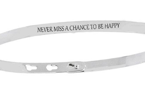 NEVER MISS A CHANCE TO HAPPY