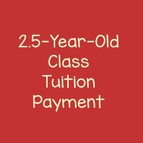 2.5 Year Old March Tuition Payment (19/20 School Year)