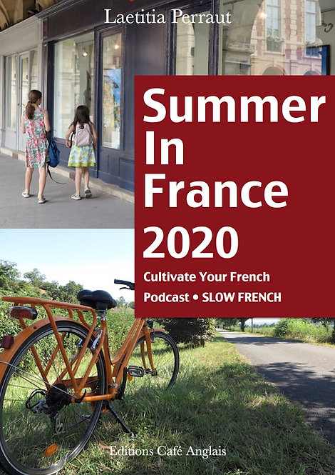 Cultivate Your French - Summer in France 2020 (Transcripts, Notes, Audio)
