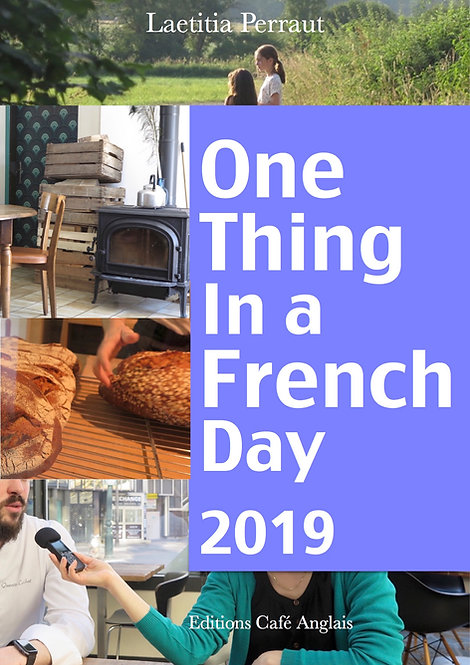 2019 Archives One Thing In A French Day (Transcripts + Audio Files)