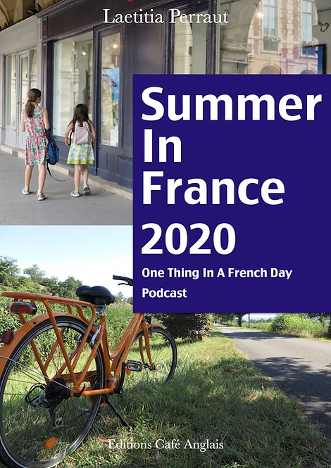 Summer In France 2020 (Transcripts, Notes & Audio)