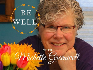 Be Well with Michelle Greenwell Podcast