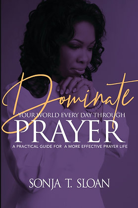 Dominate Your World Every Day Through Prayer