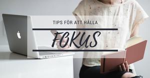 Tips för att hålla fokus