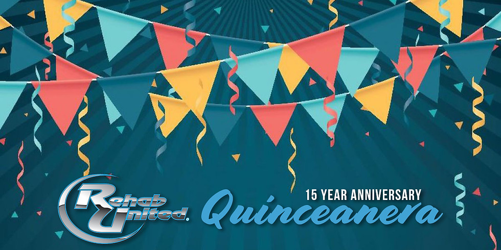 Rehab United 15-Year Anniversary Quinceanera