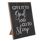 Table Decor - Give it to God and Go to Sleep