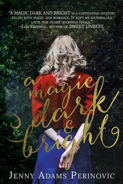 A Magic Dark and Bright