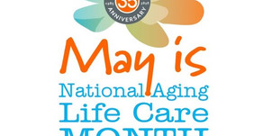 May is National Aging Life Care Month