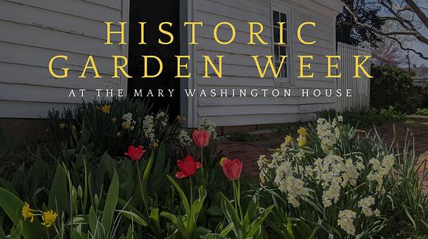 Historic Garden Week.PNG