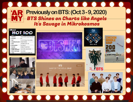 Previously On BTS: October 3 - 9 BTS Shines on Charts like Angels. It's Savage in Mikrokosmos