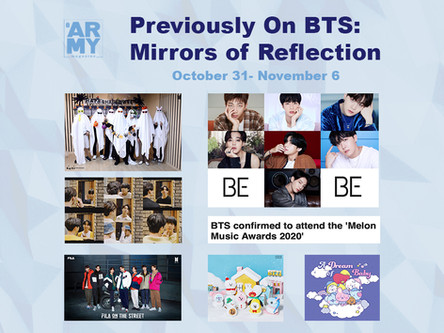 Previously On BTS: Mirrors of Reflection October 31- November 6