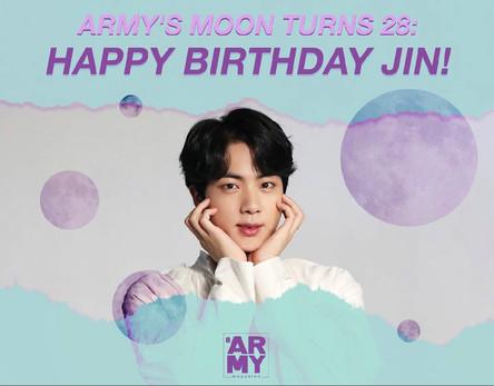 ARMY'S MOON TURNS 28: HAPPY BIRTHDAY JIN!
