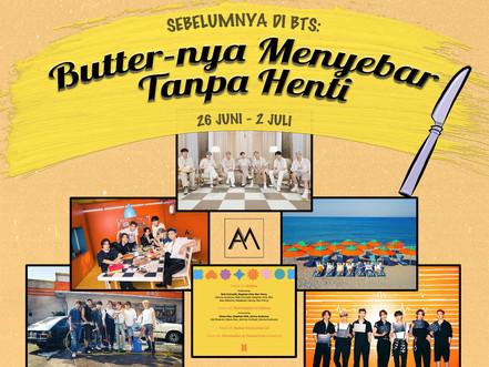 Sebelumnya di BTS: Butter-nya Menyebar Tanpa Henti 26 Juli - 2 Juli