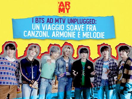 I BTS AD MTV UNPLUGGED: UN VIAGGIO SOAVE FRA CANZONI, ARMONIE E MELODIE